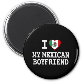 I love my Mexican Boyfriend with Heart Flag Magnet