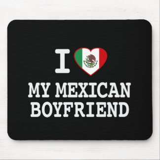 I love my Mexican Boyfriend with Heart Flag Mouse Pad