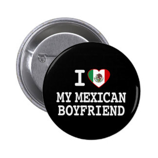 I love my Mexican Boyfriend with Heart Flag Pinback Button