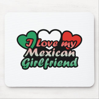 I Love My Mexican Girlfriend Mouse Pad