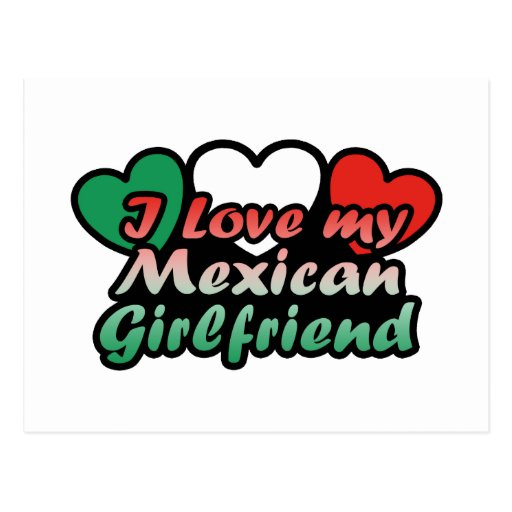 I Love My Mexican Girlfriend Postcard