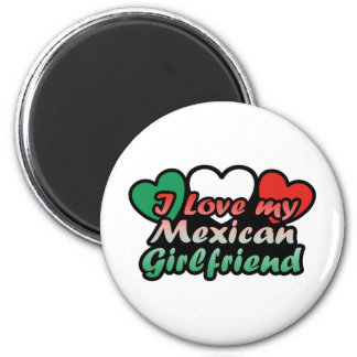 I Love My Mexican Girlfriend Refrigerator Magnets