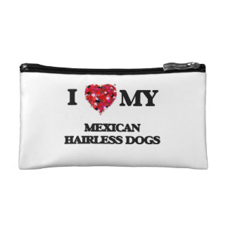 I love my Mexican Hairless Dog Cosmetic Bags