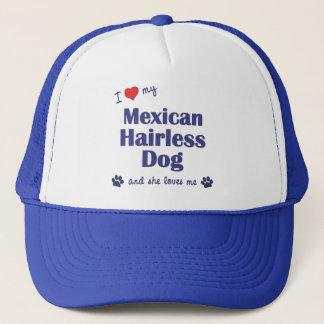 I Love My Mexican Hairless Dog (Female Dog) Trucker Hat