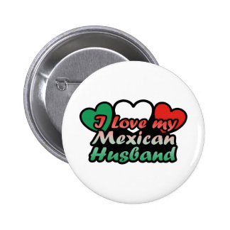 I Love My Mexican Husband Pinback Button