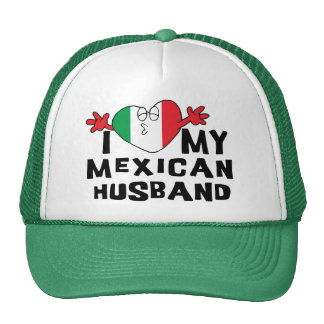 I Love My Mexican Husband Hats