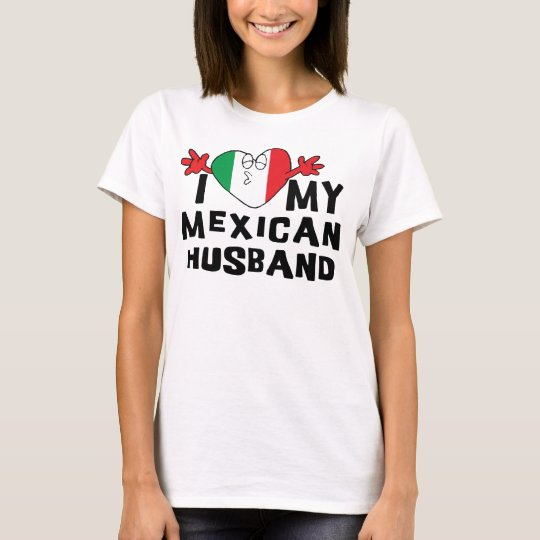 I Love My Mexican Husband T-Shirt