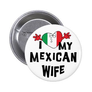 I Love My Mexican Wife 2 Inch Round Button