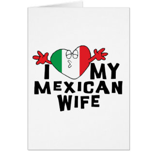 I Love My Mexican Wife Greeting Cards