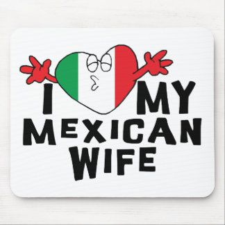 I Love My Mexican Wife Mousepads