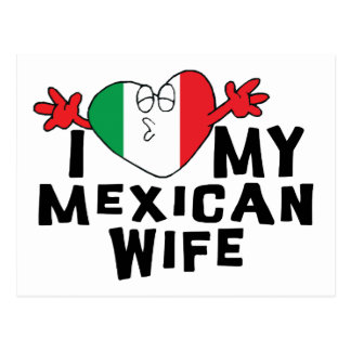I Love My Mexican Wife Post Card