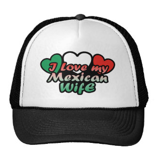 I Love My Mexican Wife Trucker Hat