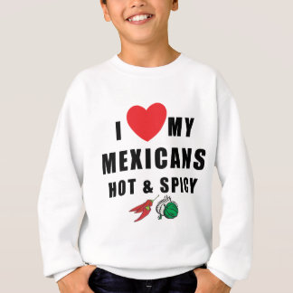 I Love My Mexicans Hot & Spicy Kids Sweatshirt