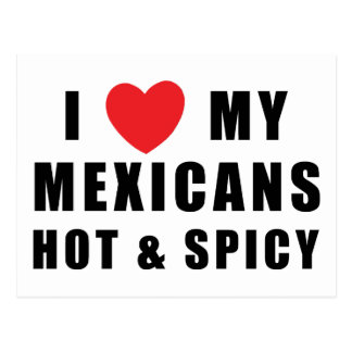 I Love My Mexicans Hot & Spicy Postcard
