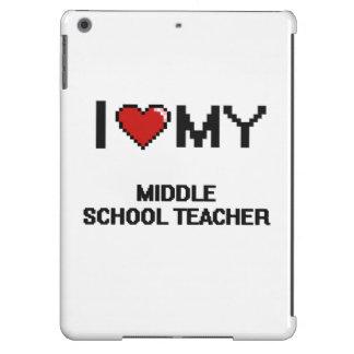 I love my Middle School Teacher Cover For iPad Air