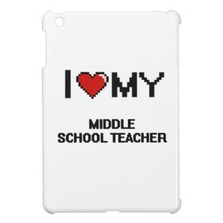 I love my Middle School Teacher iPad Mini Cover