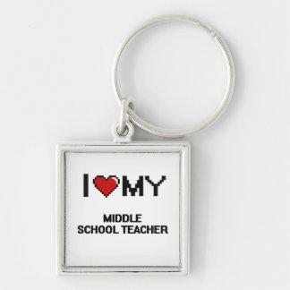 I love my Middle School Teacher Silver-Colored Square Keychain