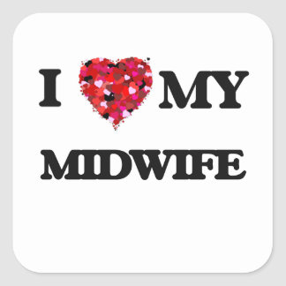 I love my Midwife Square Sticker