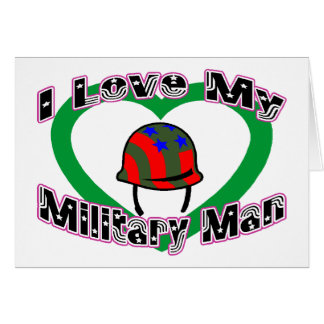 I Love My Military Man Card
