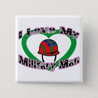 I Love My Military Man Pinback Button