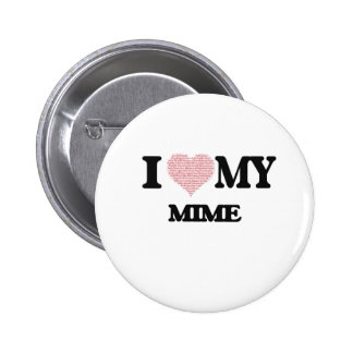 I love my Mime (Heart Made from Words) Pinback Button