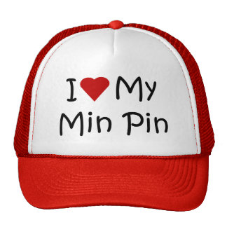 I Love My Min Pin Dog Breed Lover Gifts Hat