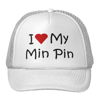 I Love My Min Pin Dog Breed Lover Gifts Trucker Hat