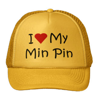 I Love My Min Pin Dog Breed Lover Gifts Trucker Hats