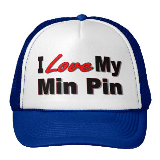 I Love My Min Pin Dog Gifts and Apparel Hat