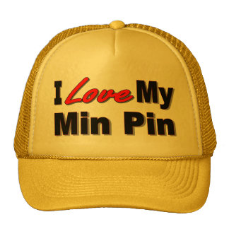 I Love My Min Pin Dog Gifts and Apparel Hats