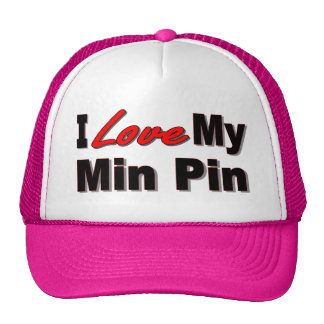 I Love My Min Pin Dog Gifts and Apparel Trucker Hats
