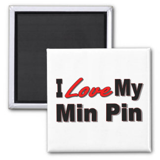 I Love My Min Pin Dog Gifts and Apparel Magnet