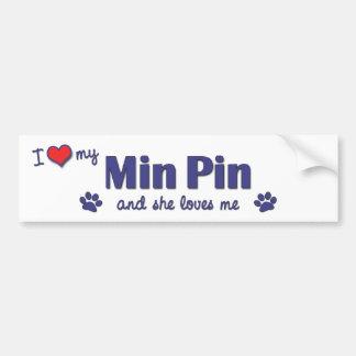 I Love My Min Pin (Female Dog) Bumper Sticker