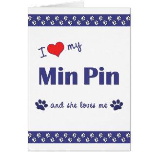 I Love My Min Pin (Female Dog) Card