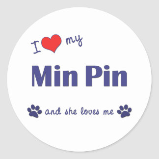 I Love My Min Pin (Female Dog) Classic Round Sticker