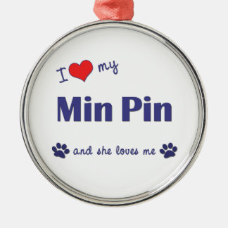 I Love My Min Pin (Female Dog) Round Metal Christmas Ornament