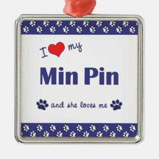 I Love My Min Pin (Female Dog) Square Metal Christmas Ornament