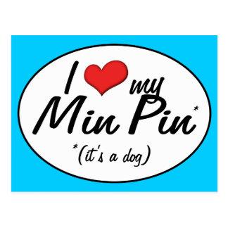 I Love My Min Pin (It's a Dog) Postcard