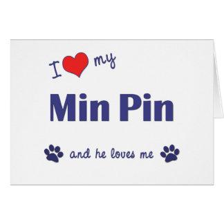 I Love My Min Pin (Male Dog) Greeting Card