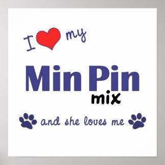 I Love My Min Pin Mix (Female Dog) Poster Print