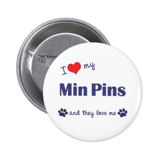 I Love My Min Pins (Multiple Dogs)