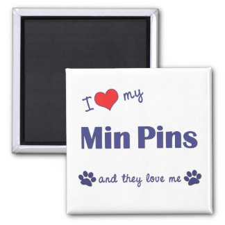 I Love My Min Pins (Multiple Dogs) 2 Inch Square Magnet