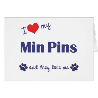 I Love My Min Pins (Multiple Dogs) Card