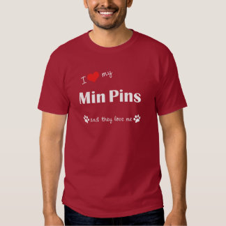 I Love My Min Pins (Multiple Dogs) Tee Shirt