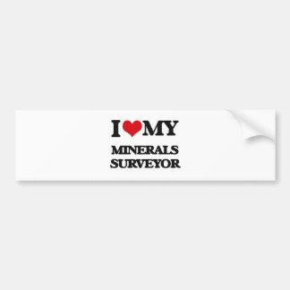 I love my Minerals Surveyor Bumper Stickers