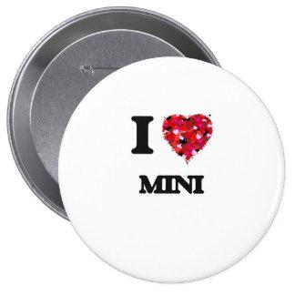 I Love My MINI 4 Inch Round Button