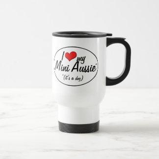 I Love My Mini Aussie (It's a Dog) 15 Oz Stainless Steel Travel Mug