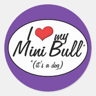 I Love My Mini Bull (It's a Dog) Classic Round Sticker