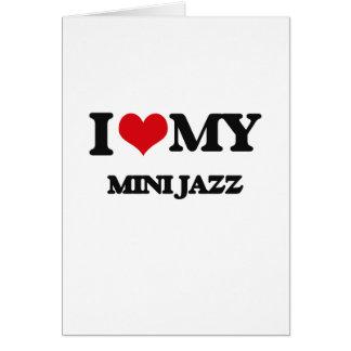 I Love My MINI JAZZ Greeting Cards