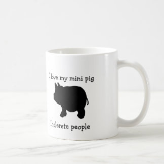 I Love My Mini Pig, I Tolerate People Coffee Mug